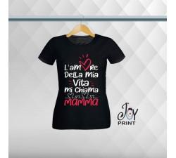 T shirt Festa della Mamma L'Amore della Vita