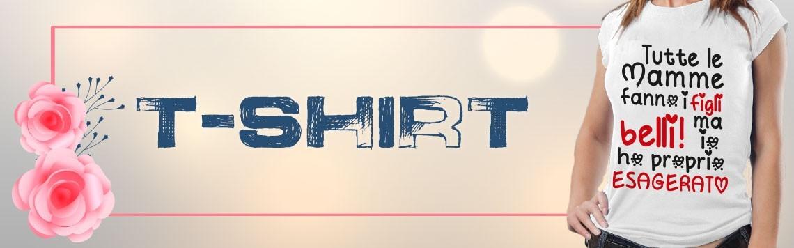 T shirt Regalo Festa della Mamma - Regali Festa della Mamma T-Shirt - Magliette Festa della Mamma  - Maglie Linea Festa della Mamma
